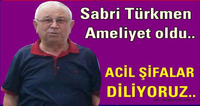 Ordu'lu iş adamı Sabri Türkmen ameliyat oldu..