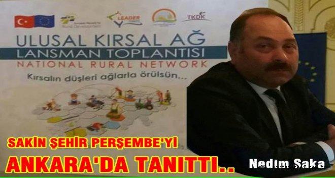 Perşembe'yi Ankara'da Nedim Saka temsil etti..