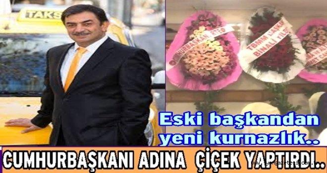 Taksiciler Odası başkanı Yahya Uğur'dan  çiçekli kurnazlık