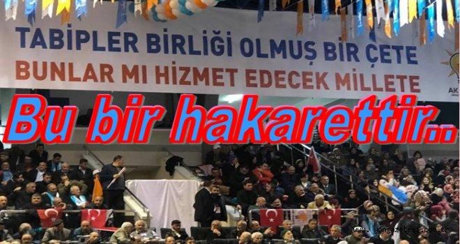 Türk Tabipler Birliğine büyük hakaret.