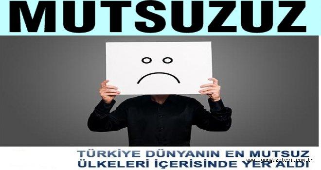 Türkiye dünyanın en mutsuz ülkesi  arasında..