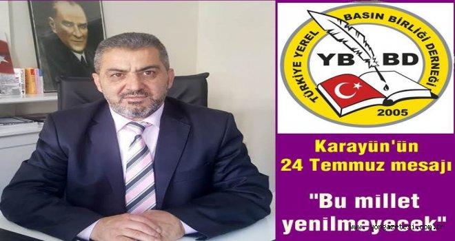 TYBB Başkanı Nezir Karayün'den 24 Temmuz Mesajı