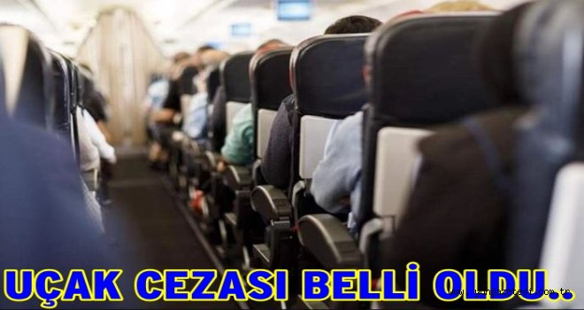 Uçak kurallarına uymayan yolculara  rekor ceza..