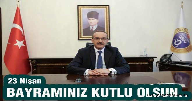 Vali Seddar Yavuz 23 Nisan Bayramını kutladı..
