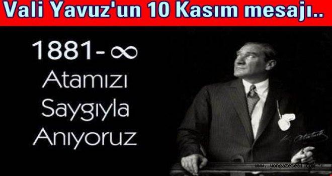 VALİ SEDDAR YAVUZ'UN 10 KASIM MESAJI..