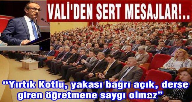 VALİ'DEN MİLLİ EĞİTİME DİSİPLİN UYARISI..