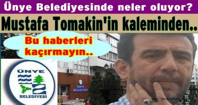 Yazarımız Mustafa Tomakin Ünye'den başlayacak..