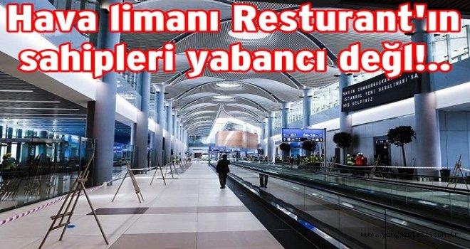 Yeni Hava limanı Restaurantın sahibi yabancı değil..