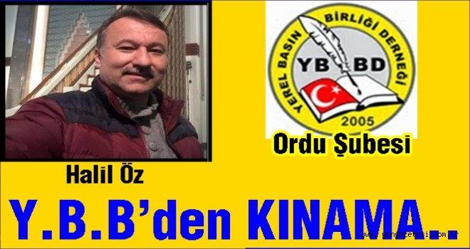 Yerel Basın Birliği Halil Öz'ü kınadı..