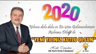 """İl Başkanı Tomakin, """"2020 yılı Ordu yılı olacak"""""""