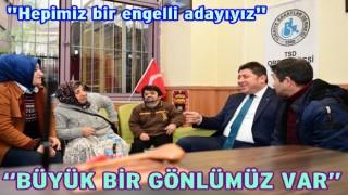 BAŞKAN TÖREN, ENGELLİLERİ ZİYARET ETTİ..