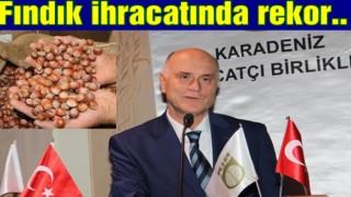 Fındıkta tarihi ihracat rekoru kırıldı..