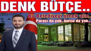 Geliri –Gideri, eşit, borçsuz Belediye..