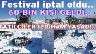 Kar Festivali iptal edildi, tatilciler yaşadı..