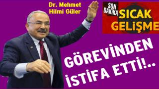 Hilmi Güler, görevinden istifa etti..