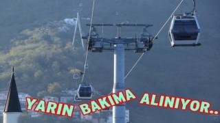 TELEFERİK 33 GÜN ÇALIŞMAYACAK..