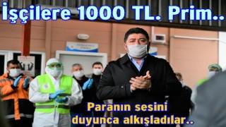Başkan Aşkın Tören'den işçilere 1000 TL. prim..