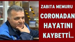 Ordu'lu zabıta memuru Coronaya yenik düştü..