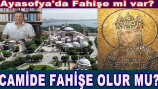 AYASOFYA'YA GİDENLER FAHİŞYLE BULUŞACAK..