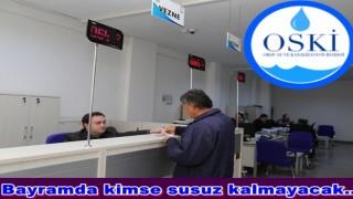 OSKİ VEZNELERİ BAYRAMDA AÇIK KALACAK..