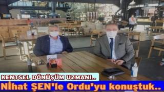 ORDU'NUN GELECEĞİ NİHAT ŞEN'E BAĞLI..