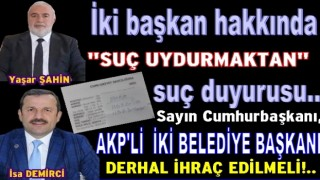 AKP'li iki başkan hakkında Savcılığa suç duyurusu..