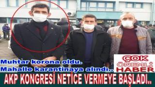 AKP Kongresine katılan Mahalle Muhtarı da Koronavirüs oldu..