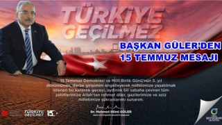 """""""15 TEMMUZ GELECEK KUŞAKLARA EŞSİZ BİR ÖRNEKTİR"""""""