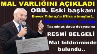 ENVER YILMAZ MAL VARLIĞINI MAHKEMEYE SUNDU..
