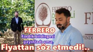 FERRERO FINDIK BİLDİRGESİ YAYINLADI..