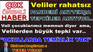 OKULLARDA TEMİZLİK YOK, PANDEMİ ARTIYOR..