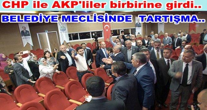 CHP ile AK Parti meclis üyeleri arasında kavgalı tartışma..
