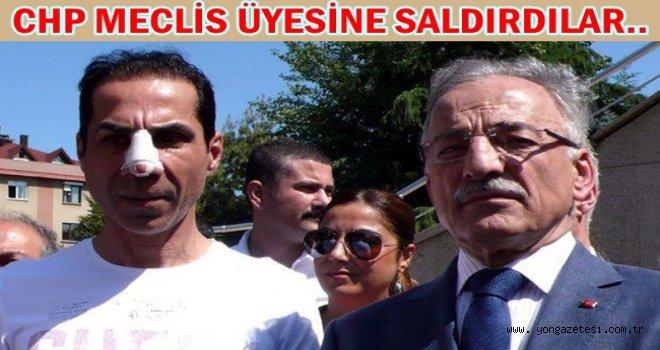 CHP MECLİS ÜYESİ SALDIRIYA UĞRADI..